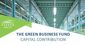 The Green Business Fund provides Capital Contributions for projects which improve energy efficiency
